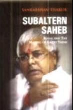 Subaltern Sahib by Sankarshan Thakur